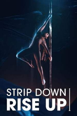 Watch Strip Down, Rise Up (2020) Full Movie Online Free 123Movies